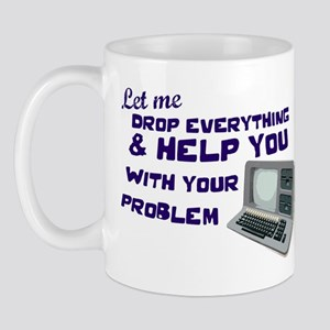 Drop Everything & Help You Mug